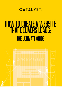 How To Create A Website That Delivers Leads The Ultimate Guide