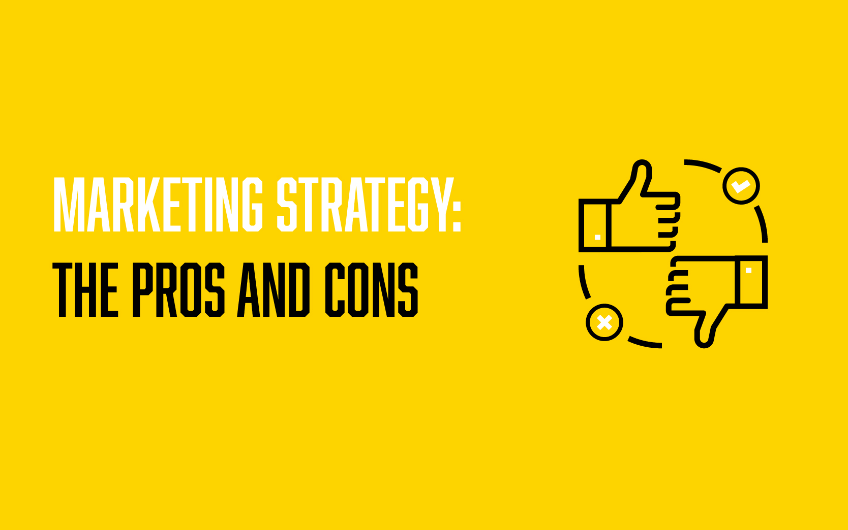Marketing strategy pros and cons-01