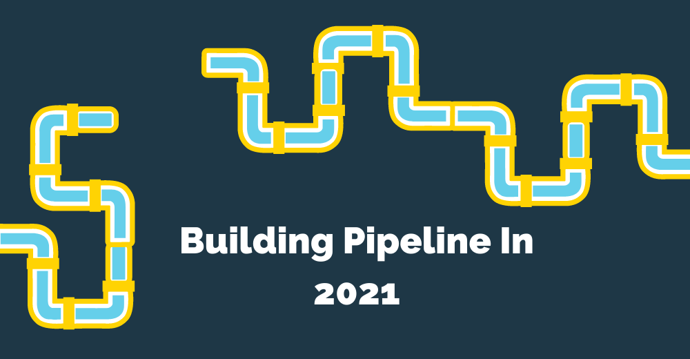 Building Pipeline in 2021
